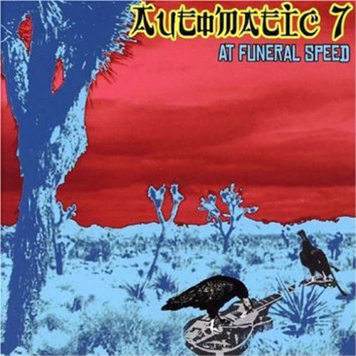 Automatic 7 At Funeral Speed